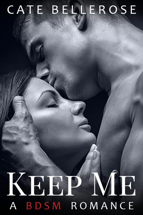 Cover of Keep Me: A BDSM Romance