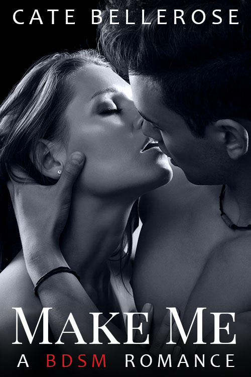 Cover of Make Me: A BDSM Romance