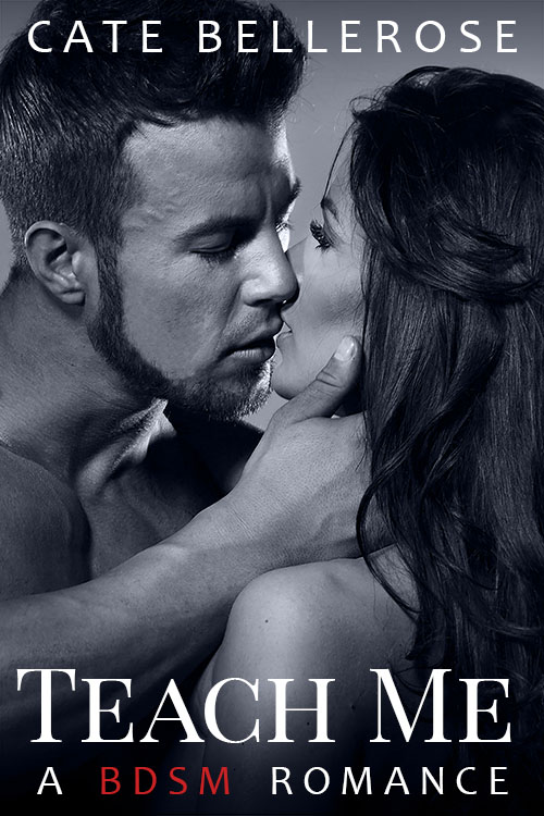 Cover of Teach Me: A BDSM Romance